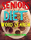 Seniors Diet Word Search: 133 Extra Large Print Entertaining Themed Puzzles
