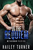 In the Requiem (Metahuman Files Book 5) (English Edition)