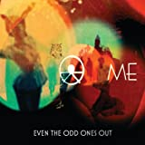 Even the Odd Ones Out [Explicit]