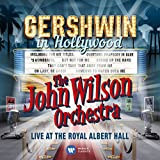 Gershwin in Hollywood (Live at the Royal Albert Hall)