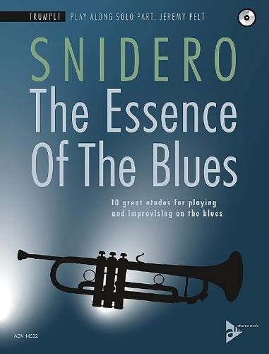 The Essence Of The Blues: 10 great etudes for playing and improvising on the blues. Trompete. Ausgabe mit CD.