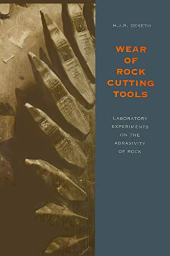 Wear of Rock Cutting Tools: Laboratory Experiments on the Abrasivity of Rock (English Edition)