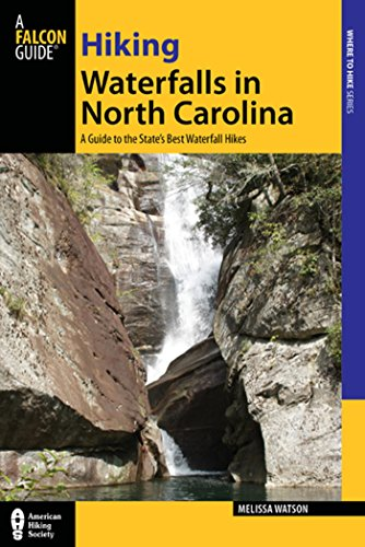 Hiking Waterfalls in North Carolina: A Guide to the State's Best Waterfall Hikes (English Edition)