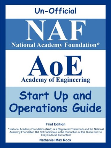 Unofficial National Academy Foundation, Naf Academy of Engineering, Aoe, Start Up and Operations Guide